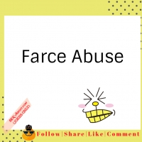 Farce Abuse