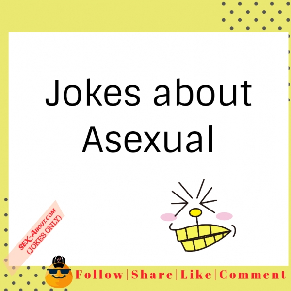 Jokes about Asexual
